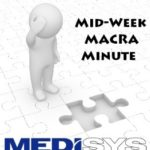 MACRA Minute - Check your 2018 MIPS Eligibility Status Now